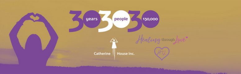 Catherine House, Healing Through Love, Fund Raising